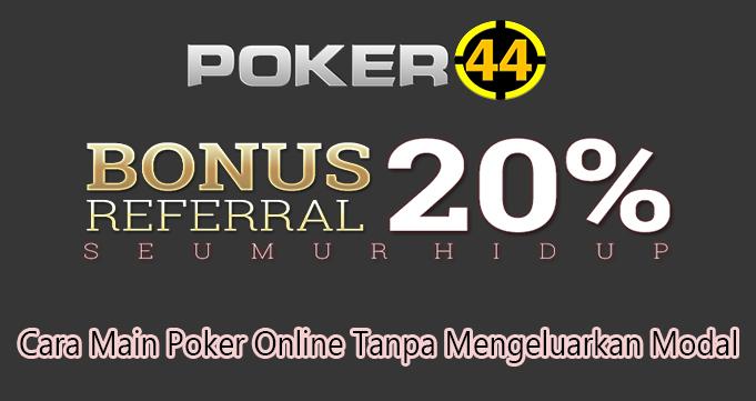 Cara Main Poker Online Tanpa Mengeluarkan Modal