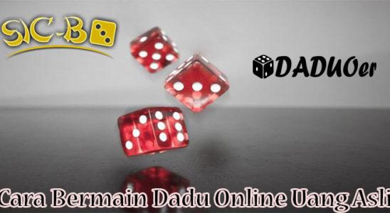 Cara Bermain Dadu Online Uang Asli