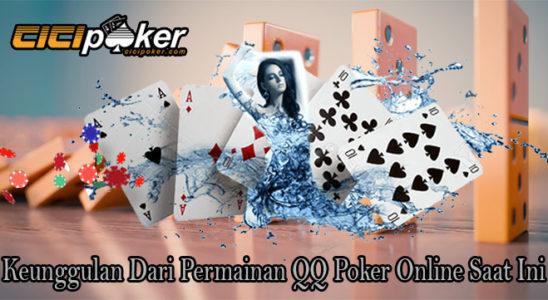 Keunggulan Dari Permainan QQ Poker Online Saat Ini
