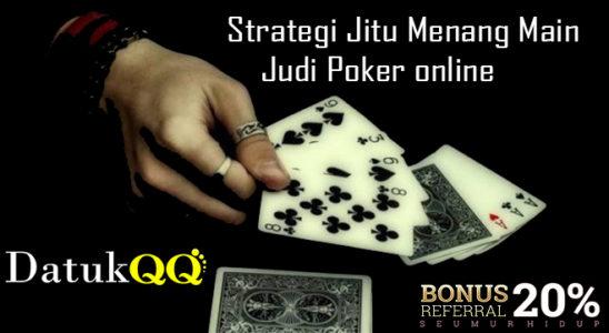 Strategi Jitu Menang Main Judi Poker online