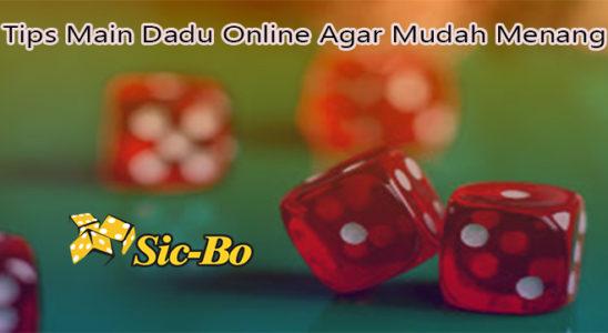 Tips Main Dadu Online Agar Mudah Menang